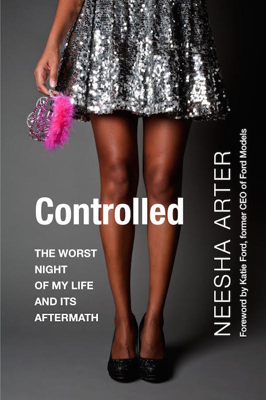 "A Powerful Memoir About Survival: ""CONTROLLED"" by Neesha Arter"
