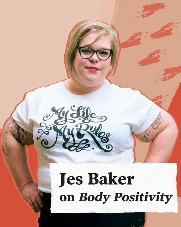 Taking Body Positivity a Step Further with Jes Baker